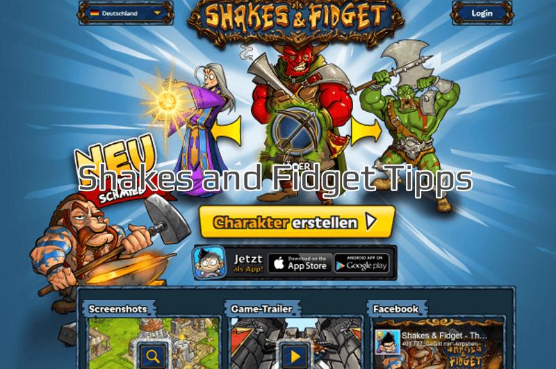 Shakes and Fidget Tipps und Tricks