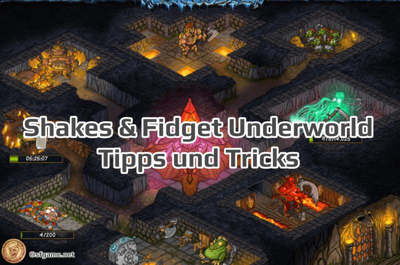 Shakes & Fidget Underworld Tipps und Tricks