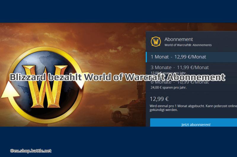 Blizzard bezahlt World of Warcraft Abonnement