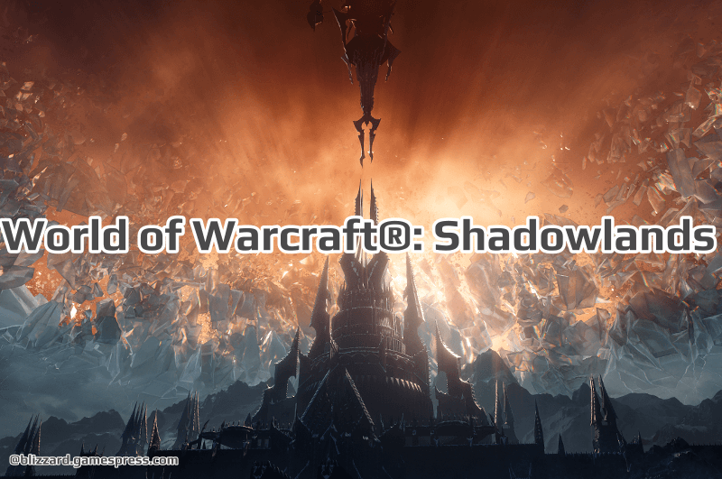 World of Warcraft®: Shadowlands